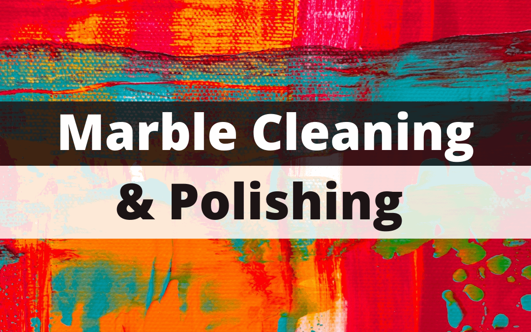 Cheap marble Cleaning and polishing services in Dubai, UAE