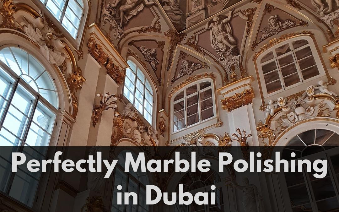 Perfectly Marble Polishing in Dubai